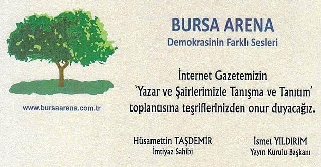 BURSA ARENA İNTERNET GAZETESİ  TANIŞMA VE TANITIM ETKİNLİĞİ..
