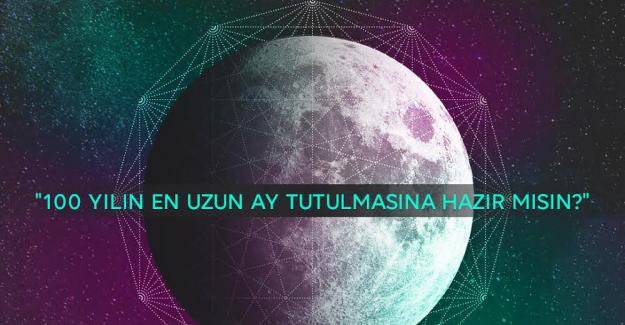 Yüzyılın ay tutulmasına hazır mısınız?