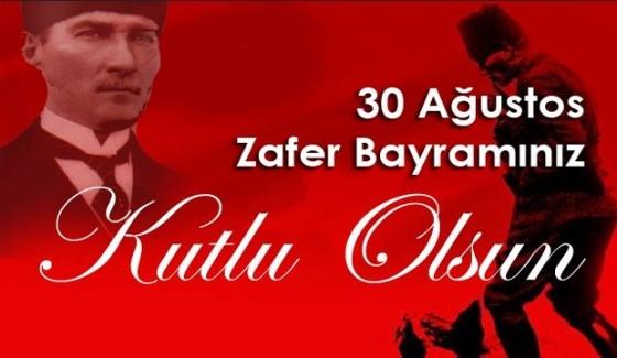 30 Ağustos Zafer Bayramınız kutlu olsun !..