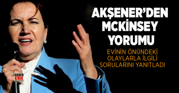 """Meral Akşener: """"McKinsey hakkında uyarılarımızın dikkate alınmasından memnuniyet duyuyoruz"""""""