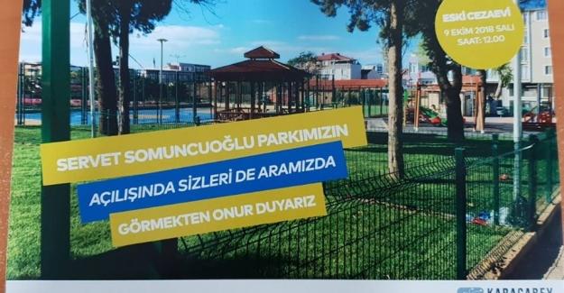 """""""SERVET SOMUNCUOĞLU PARKI""""  Açılıyor"""