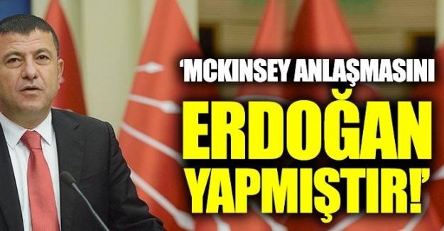 Veli Ağababa: McKinsey anlaşmasını Erdoğan yapmıştır !