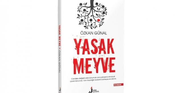 """BURSA ARENA Köşe yazarlarından, Şair, Yazar ve Araştırmacı Özkan Günal'ın 20. eseri yayınlandı: """"YASAK MEYVE"""""""