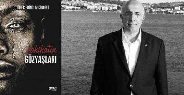 """BURSA ARENA  Şairlerinden Ömer Ekinci Micingirt'in 4. eseri yayınlandı: """"HAKİKATİN GÖZYAŞLARI"""""""