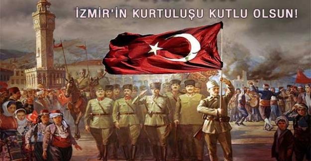 9 Eylül İzmir'in Kurtuluşu Kutlu Olsun!..