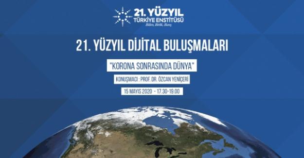 """Prof. Dr. Özcan Yeniçeri'nin Dijital Konferansı: """"Korona Sonrası Dünya"""""""