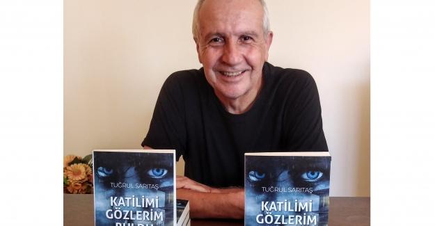 """Gazeteci-yazar Tuğrul Sarıtaş'ın sekizinci kitabı """"Katilimi Gözlerim Buldu"""" kitapçılarda"""