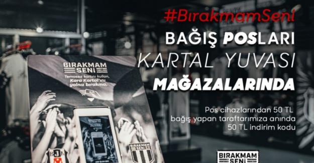 """Beşiktaş'ın """"Bırakmam Seni"""" kampanyası devam ediyor"""