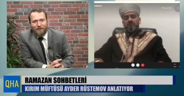 QHA Ramazan Sohbetleri'nin ilk konuğu, Kırım Müftüsü Ayder Rüstemov oldu