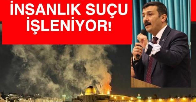 """Türkoğlu """"Zalim İsrail'in zulmünü lanetliyoruz!.."""""""