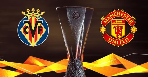 UEFA Avrupa Ligi Finalinde, Villarreal - Manchester United maçı heyecanla bekleniyor
