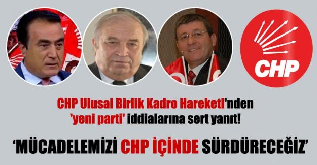 """CHP Ulusal Birlik Kadro Hareketi'nden """"yeni parti"""" iddialarına yanıt"""