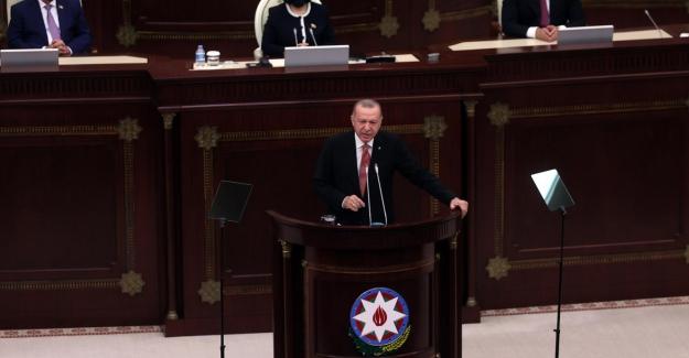 Cumhurbaşkanı Erdoğan: Bütün dünya bilsin ki bugün Azerbaycan'ın yanındayız, yarın da olacağız