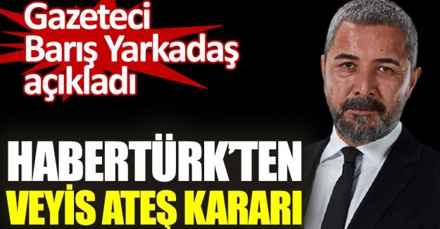 Habertürk Tv Yönetimi Veyis Ateş'ten odasını boşaltmasını da istedi