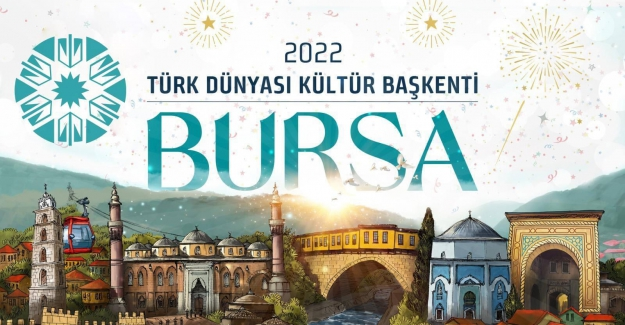 MÜJDELİ HABER!  2022 Türk Dünyası Kültür Başkenti BURSA ilan edildi