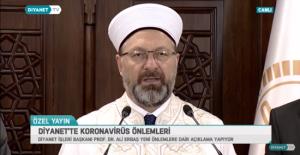 """Diyanet İşleri Başkanı Ali Erbaş: """"Cuma ve vakit namazları camilerde kılınmayacak"""""""