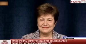 IMF Başkanı'ndan Türkiye açıklaması