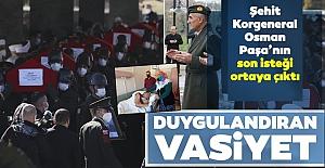 Kazadan iki saat önce ziyaret etmiş! Şehit Osman Paşa'dan duygulandıran vasiyet..