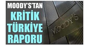 Moodys'ten kritik Türkiye raporu
