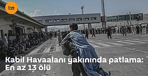 Kabil Havaalanı yakınında patlama: En az 13 ölü