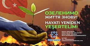 """Ukrayna """"HAYAT- ЖИТТЯ"""" Yardım Vakfı'ndan Türkiye'de yaşanan yangın felaketine dev destek"""