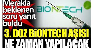 Üçüncü doz BioNtech aşısı ne zaman yapılacak?