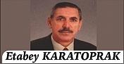 """ETABEY KARATOPRAK yazdı: """"Türk'ün Yorgun Zamanı.."""""""